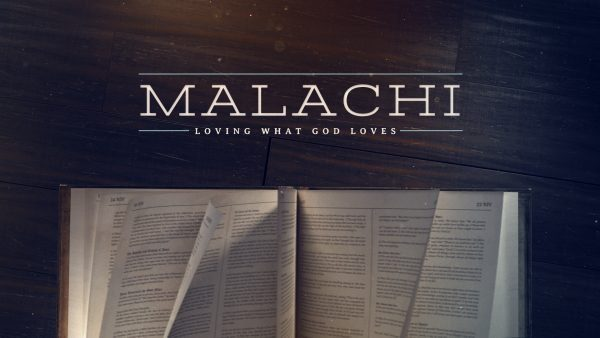 Malachi: Loving What God Loves